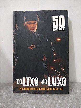 Do Lixo ao Luxo - 50 Cent