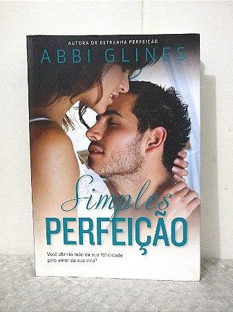 Simples Perfeição - Abbi Glines