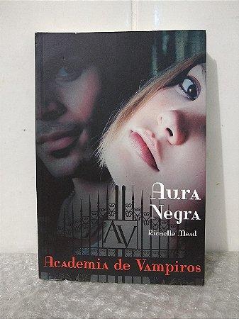 Aura Negra - Richelle Mead