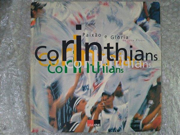Corinthians Paixão e Glória  - Juca Kfouri