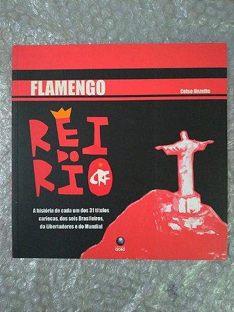 Flamengo Rei do Rio - Celso Unzelte