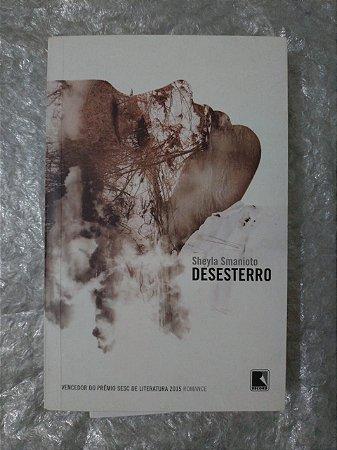 Desesterro - Sheyla Smanioto