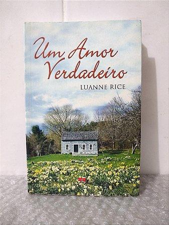 Um Amor Verdadeiro - Luanne Rice