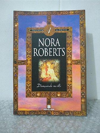 Dançando no Ar - Nora Roberts