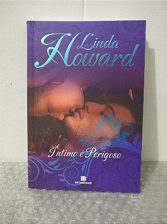 Íntimo e Perigoso - Linda Howard