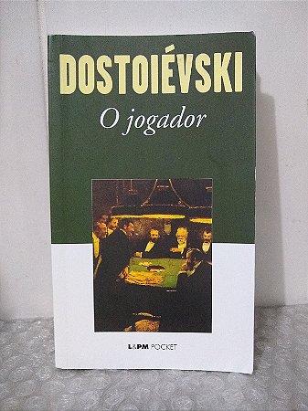 O Jogador - Dostoiévski