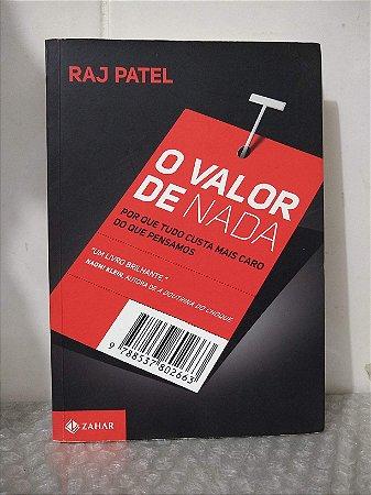 O Valor de Nada - Raj Patel