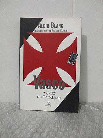 Vasco: A Cruz do Bacalhau - Aldir Blanc