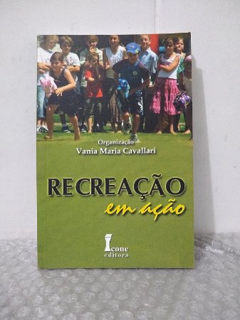 Recreação em Ação - Vania Maria Cavallari (org.)