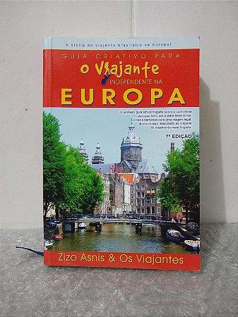 Guia Criativo Para o Viajante Independente na Europa - Zizo Asnis e Os Viajantes