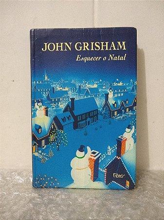 Esquecer o Natal - John Grisham