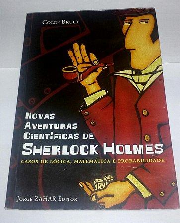 Novas aventuras científicas de Sherlock Holmes - Colin Bruce