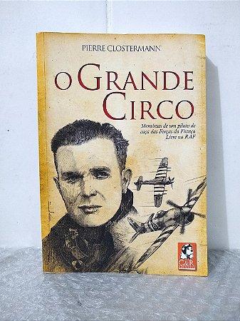 O Grande Circo - Pierre Clostermann