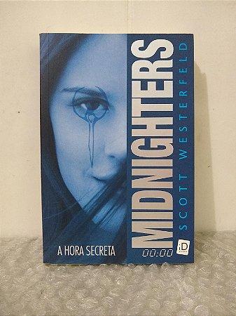 Midnighters: A Hora Secreta - Scott Westerfeld