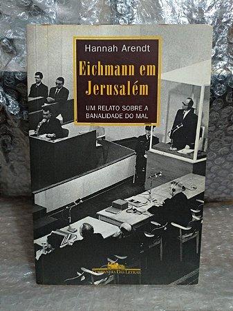 Eichmann em Jerusalém - Hannah Arendt (marcas)