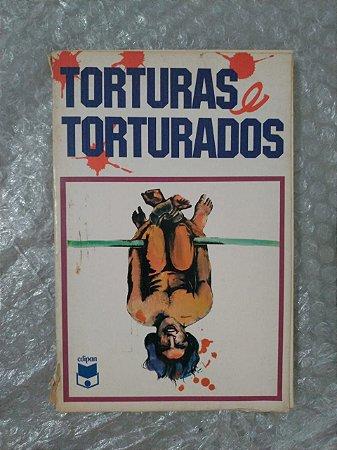 Torturas e Torturados - Roberto Goldkorn