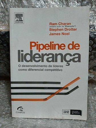 Pipeline de Liderança - Ram Charan, Stephen Drotter e James Noel