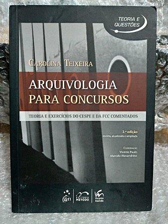 Arquivologia Para Concursos - Carolina Teixeira