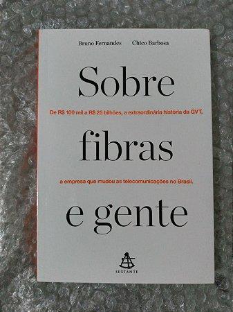 Sobre Fibras e Gente - Bruno Fernandes e Chico Barbosa