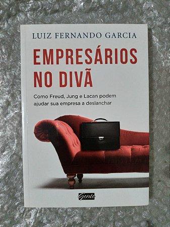 Empresários no Divã - Luiz Fenando Garcia