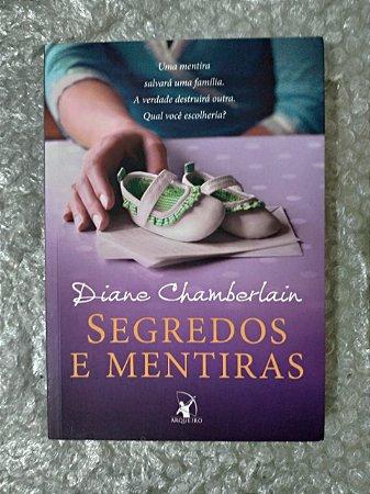Segredos e Mentiras - Diane Chemberlain