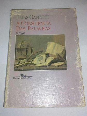 A consciência das palavras - Elias Canetti