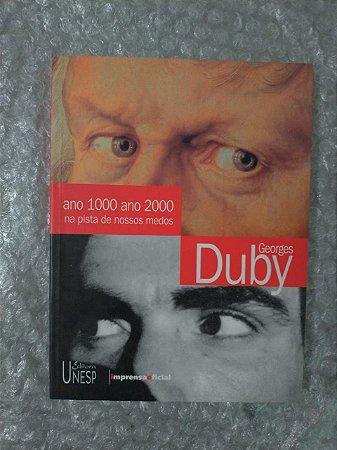Ano 1000 Ano 2000 na Pista de Nosso Medos - Georges Duby