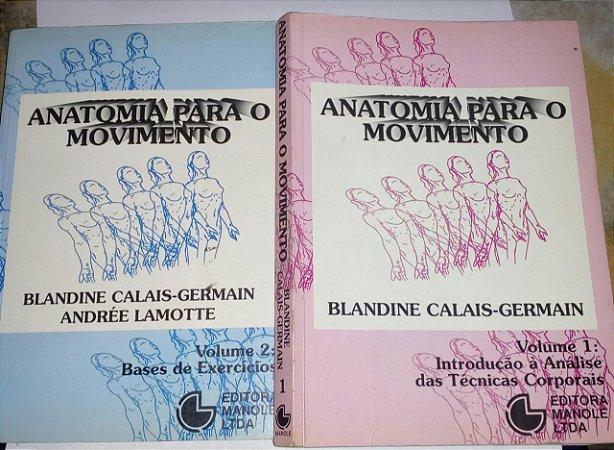 Anatomia para o movimento - 2 volumes - Blandine Calais