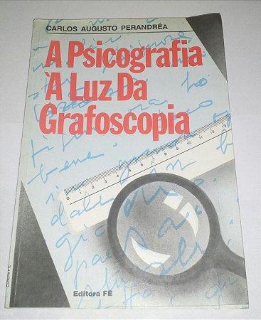 A Psicografia à luz da grafoscopia - Carlos Augusto Perandrea