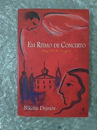 Em Ritmo de Concerto - Nikolai Dejnióv