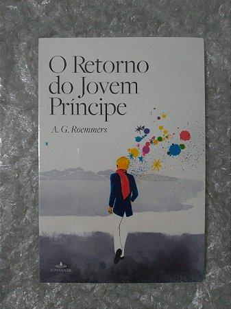 O Retorno  do Jovem Príncipe - A. G. Roemmers
