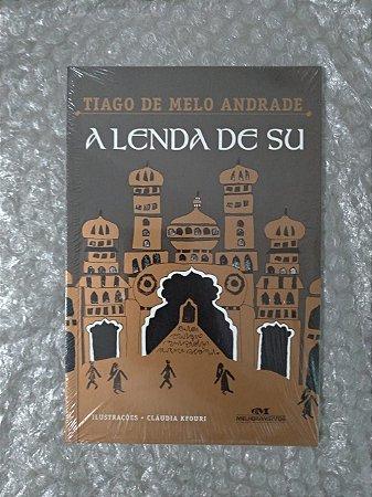 A Lenda de Su - Tiago de Melo Andrade