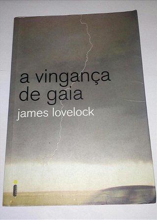A vingança de Gaia - James Lovelock - (marcas de uso)