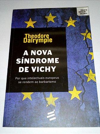 A nova síndrome de Vichy - Theodore Dalrymple