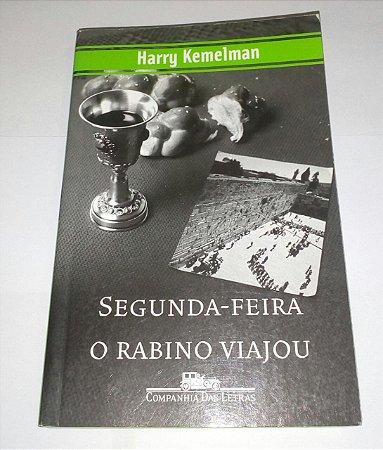 Segunda-Feira o rabino viajou - Harry Kemelman - cia das letras