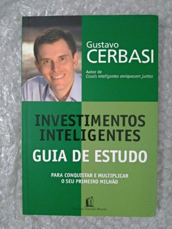 Investimentos inteligentes - guia de estudo - Gustavo Cerbasi