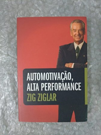 Automotivação, Alta Performance - Zig Ziglar