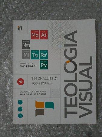 Teologia Visual - Tim Challies e Josh Byers