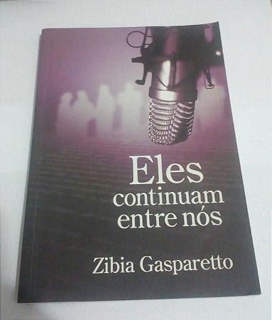 Eles continuam entre nós - Zibia Gasparetto
