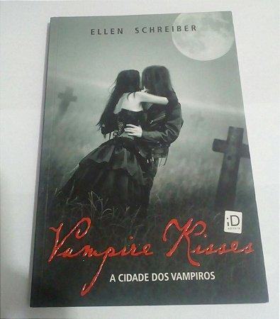 Vampire Kisses - A cidade dos vampiros - Ellen Schreiber