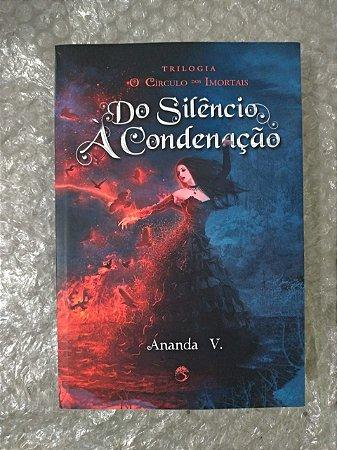 Do Silêncio À Condenação - Ananda V.
