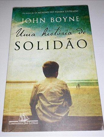Uma história de solidão - John Boyne