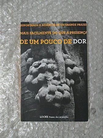 Prazer, Dor, As Paixões - Locke - Gustavo Piqueira