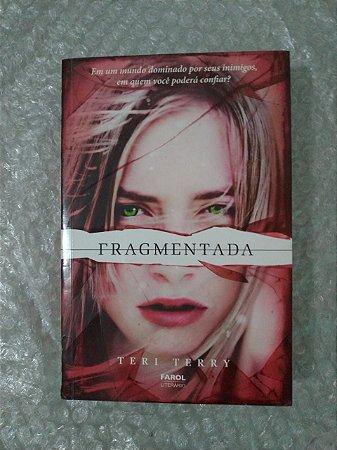 Fragmentada - Teri Terry