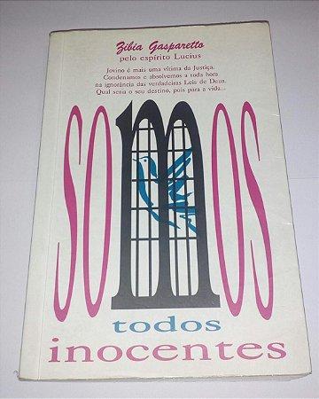 Somos todos inocentes - Zibia Gasparetto - Romance Espírita (marcas)