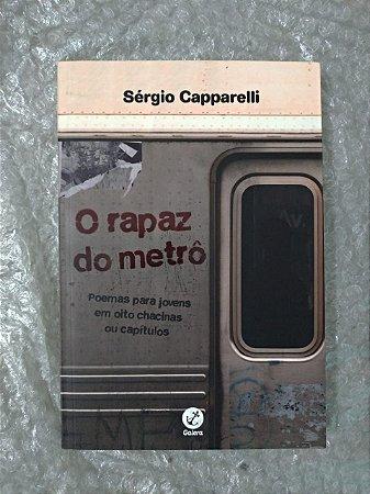 O Rapaz do Metrô - Sérgio Capparelli