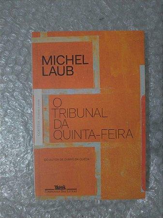 O Tribunal da Quinta- Feira - Michel Laub