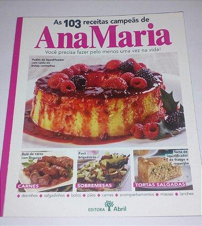 As 103 receitas campeãs de Ana Maria - Editora Abril
