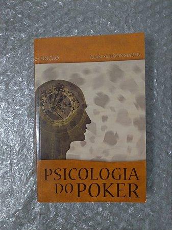 Psicologia do Poker - Alan Schoonmaker