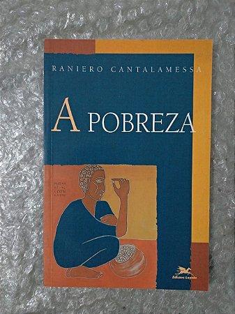 A Pobreza - Raniero Cantalamessa